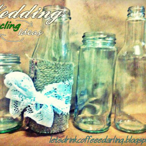 Recycling Ideas for Wedding or Other Decorations